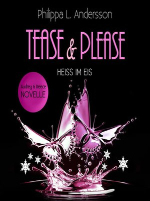cover image of Tease & Please--Heiss im Eis
