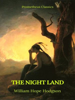 cover image of The Night Land (Best Navigation, Active TOC) (Prometheus Classics)