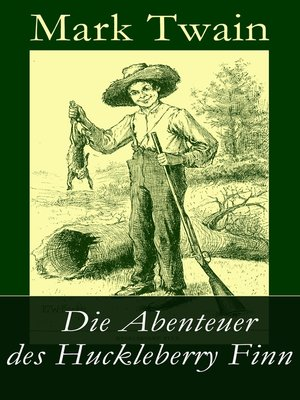 cover image of Die Abenteuer des Huckleberry Finn