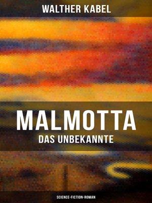cover image of Malmotta--Das Unbekannte (Science-Fiction-Roman)