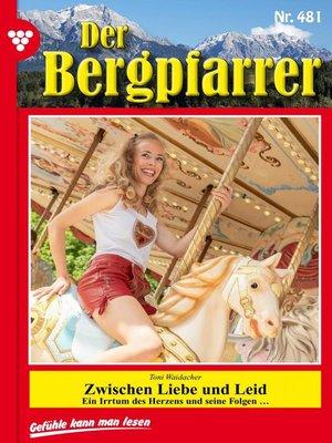 cover image of Der Bergpfarrer 481 – Heimatroman