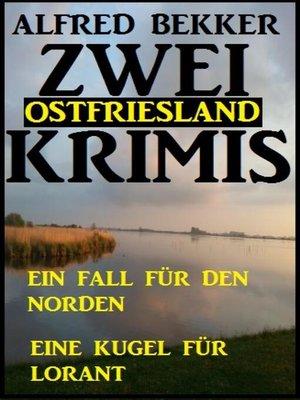 cover image of Zwei Ostfriesland Krimis