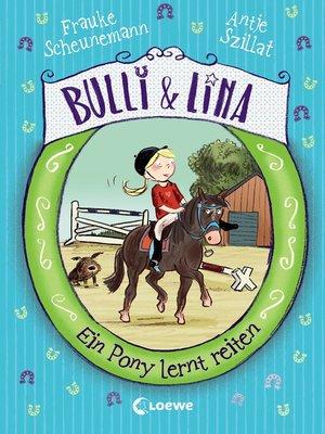 cover image of Bulli & Lina 2--Ein Pony lernt reiten