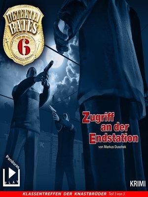 cover image of Detektei Bates 06--Zugriff an der Endstation