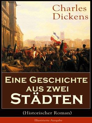 cover image of Eine Geschichte aus zwei Städten (Historischer Roman)--Illustrierte Ausgabe