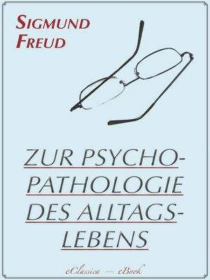 cover image of Zur Psychopathologie des Alltagslebens (Illustriert)