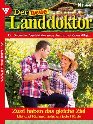 cover image of Der neue Landdoktor 44 – Arztroman