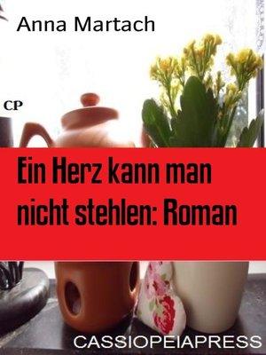 cover image of Ein Herz kann man nicht stehlen