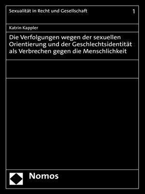 cover image of Die Verfolgungen wegen der sexuellen Orientierung und der Geschlechtsidentität als Verbrechen gegen die Menschlichkeit