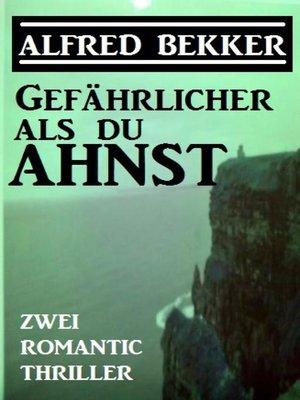 cover image of Gefährlicher als du ahnst