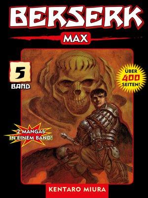 cover image of Berserk Max, Band 5