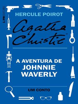 cover image of A aventura de Johnnie Waverly