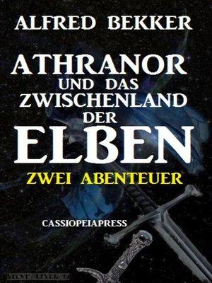 cover image of Athranor und das Zwischenland der Elben