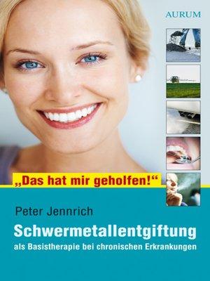 "cover image of ""Das hat mir geholfen!""--Schwermetallentgiftung"
