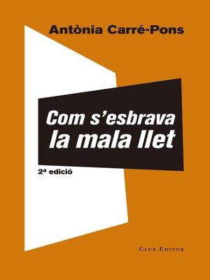 cover image of Com s'esbrava la mala llet