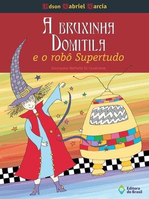 cover image of A bruxinha Domitila e o robô super-tudo