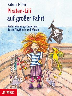 cover image of Piraten-Lili auf großer Fahrt