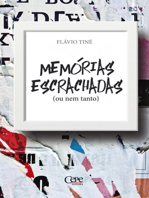 cover image of Memórias escrachadas (ou nem tanto)