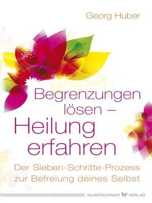 cover image of Begrenzungen lösen – Heilung erfahren