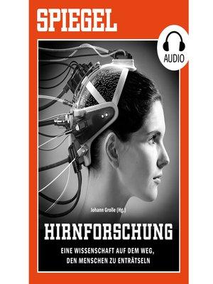 cover image of Hirnforschung--Eine Wissenschaft auf dem Weg, den Menschen zu enträtseln