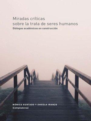 cover image of Miradas críticas sobre la trata de seres humanos