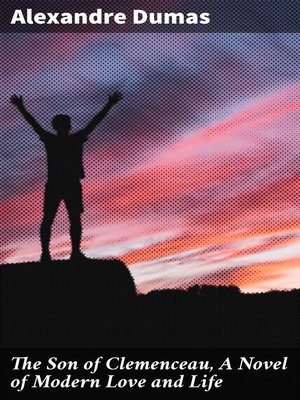 cover image of The Son of Clemenceau, a Novel of Modern Love and Life