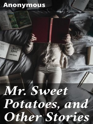 cover image of Mr. Sweet Potatoes, and Other Stories