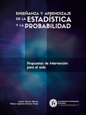 cover image of Enseñanza y aprendizaje de la estadística y la probabilidad