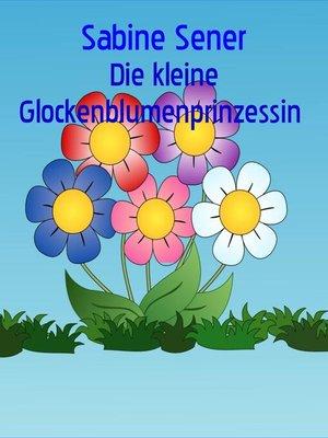 cover image of Die Glockenblumenprinzessin