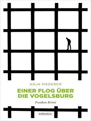 cover image of Einer flog über die Vogelsburg
