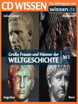 cover image of Teil 03: Julius Caesar, Kleopatra, Augustus, Nero