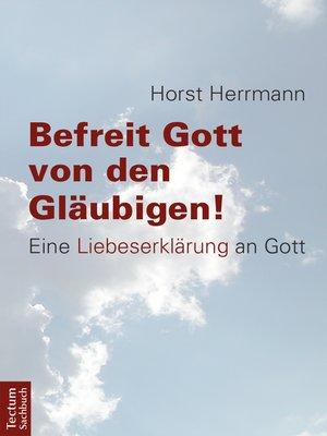 cover image of Befreit Gott von den Gläubigen!