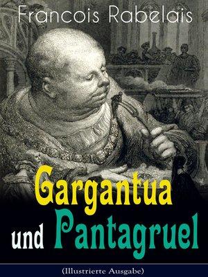 cover image of Gargantua und Pantagruel (Illustrierte Ausgabe)