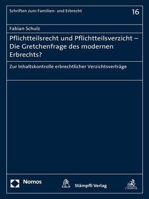 cover image of Pflichtteilsrecht und Pflichtteilsverzicht--Die Gretchenfrage des modernen Erbrechts?