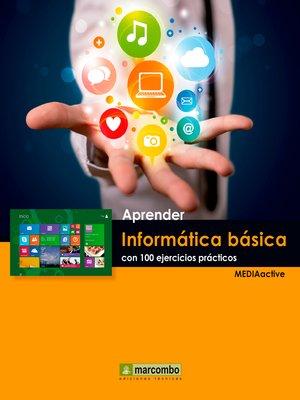 cover image of Apreder informática báscia con 100 ejercicios
