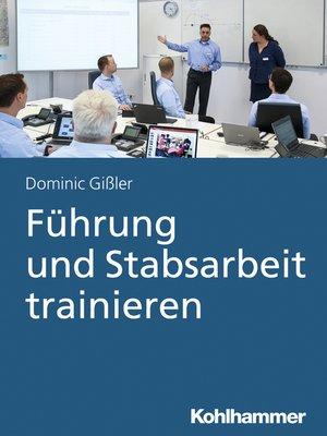 cover image of Führung und Stabsarbeit trainieren