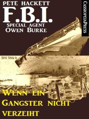 cover image of Wenn ein Gangster nicht verzeiht (FBI Special Agent)