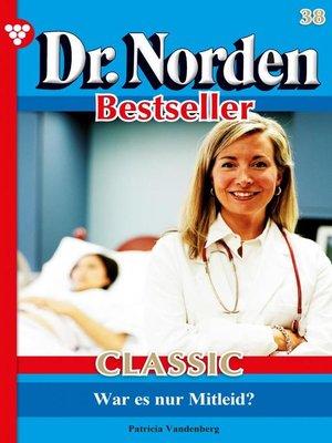 cover image of Dr. Norden Bestseller Classic 38 – Arztroman