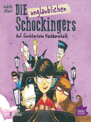 cover image of Die unglaublichen Schockingers. Auf fürchterliche Nachbarschaft