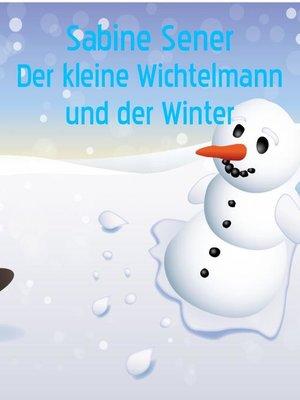 cover image of Der kleine Wichtelmann erlebt den Winter