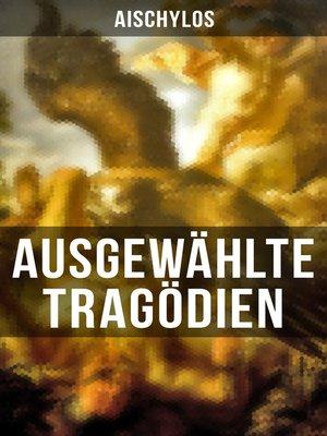 cover image of Ausgewählte Tragödien von Aischylos