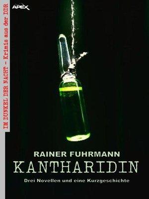 cover image of KANTHARIDIN--DREI NOVELLEN UND EINE KURZGESCHICHTE