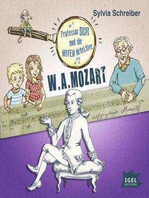 cover image of Prof. Dur und die Notendetektive. W.A. Mozart