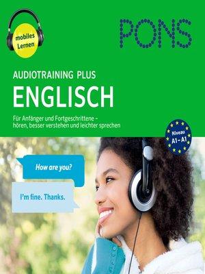cover image of PONS Audiotraining Plus ENGLISCH. Für Anfänger und Fortgeschrittene