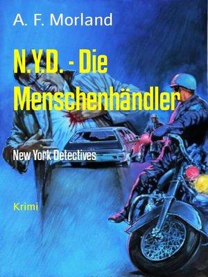 cover image of N.Y.D.--Die Menschenhändler