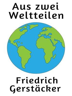 cover image of Aus zwei Weltteilen