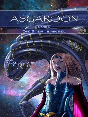 cover image of ASGAROON (5)--Die Sterneninsel