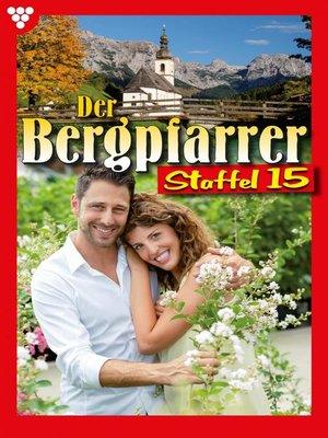 cover image of Der Bergpfarrer Staffel 15 – Heimatroman
