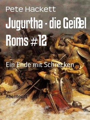 cover image of Jugurtha--die Geißel Roms #12