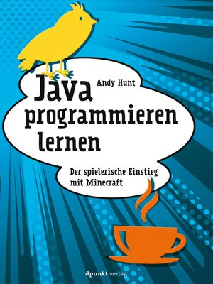 java programmieren lernen by andy hunt overdrive rakuten overdrive ebooks audiobooks and. Black Bedroom Furniture Sets. Home Design Ideas